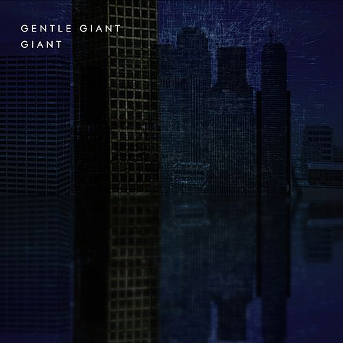 Giant (Steven Wilson Mix) by Gentle Giant