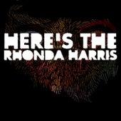 Here Is by Rhonda Harris
