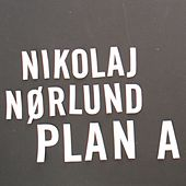 Plan A by Nikolaj Nørlund