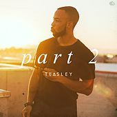 Part 2 by Teasley