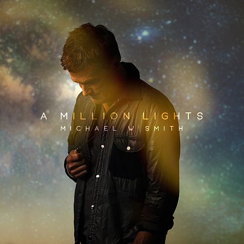 A Million Lights by Michael W. Smith