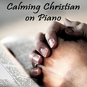 Calming Christian on Piano by Steven C