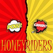 Pow! Crash! de HoneyRiders
