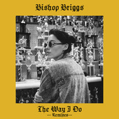 The Way I Do (Remixes) by Bishop Briggs