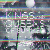 Kings And Queens Of Summer (Remixes) by Matstubs