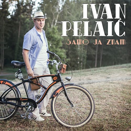Samo Ja Znam by Ivan Pelaić