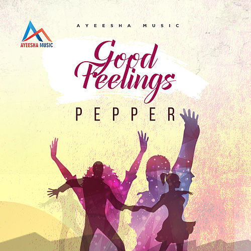 Good Feelings by Pepper