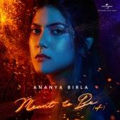 Meant To Be von Ananya Birla