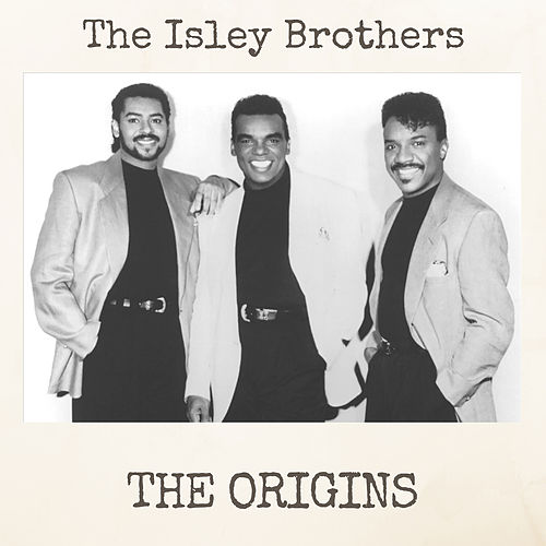 The Origins by The Isley Brothers