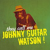 They Call Me Johnny Guitar Watson! von Various Artists