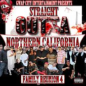 Straight Outta Northern California (Family Reunion 4) by Various Artists