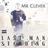 Last Man Standing by Mr. Clever