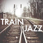 Train Jazz by Various Artists
