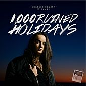 1,000 Ruined Holidays by Charlee Remitz