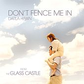 Don't Fence Me In (From