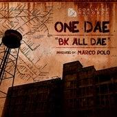 Bk All Dae by One Dae