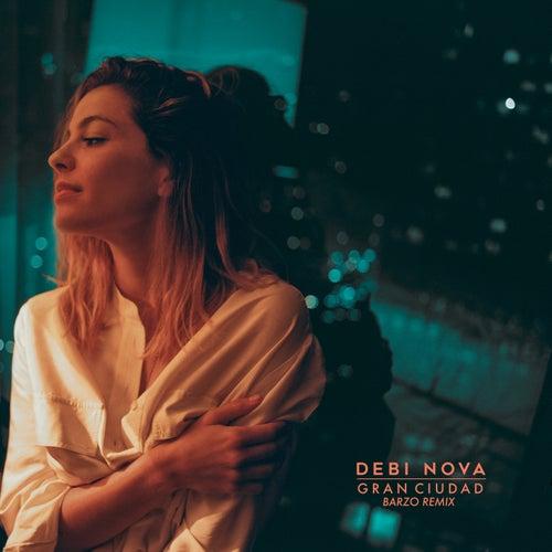 Gran Ciudad (Barzo Remix) by Debi Nova
