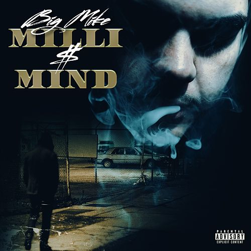Milli $ Mind by Big Mike
