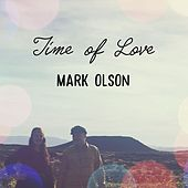 Time of Love by Mark Olson