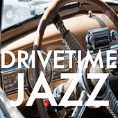 Drivetime Jazz de Various Artists