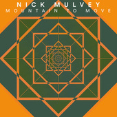 Mountain To Move by Nick Mulvey