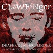 Deafer Dumber Blinder by Clawfinger