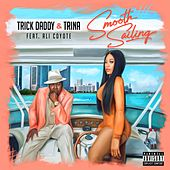 Smooth Sailing (feat. Ali Coyote) de Trick Daddy