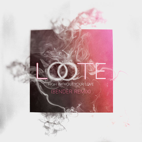 High Without Your Love (Bender Remix) von Loote