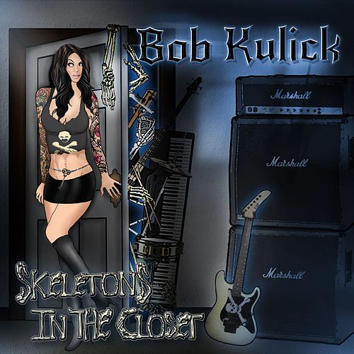 Skeletons in the Closet by Bob Kulick
