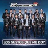 Los Gustos Que Me Doy by Banda Los Recoditos