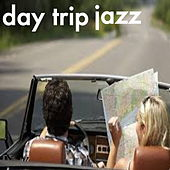 Day Trip Jazz by Various Artists