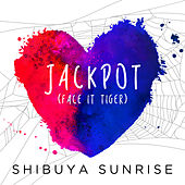 Jackpot (Face It Tiger) de Shibuya Sunrise