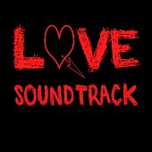 Love Soundtrack (Music Inspired by the TV Series) von Various Artists