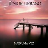 Mais uma Vez by Júnior Urbano