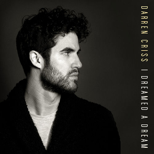 I Dreamed A Dream by Darren Criss