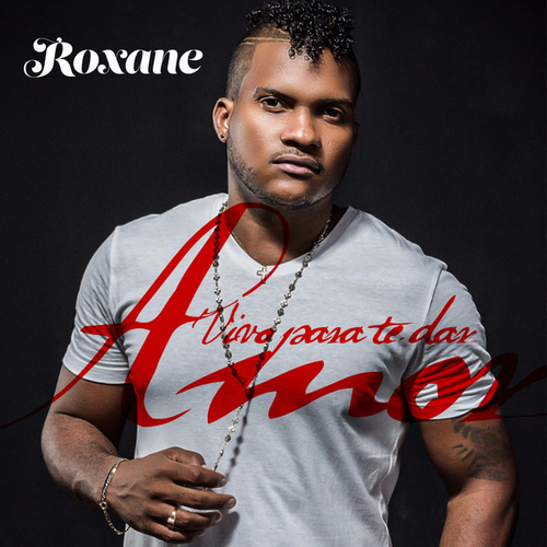 Vivo para Te Dar Amor de Roxane