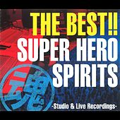 The Best!! Super Hero Spirits -Studio & Live Recordings- by Various Artists