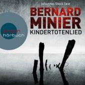 Kindertotenlied (Ungekürzte Lesung) von Bernard Minier