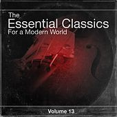 The Essential Classics For a Modern World, Vol.13 by Various Artists