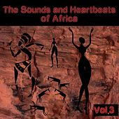 The Sounds and Heartbeat of Africa, Vol. 3 von Various Artists