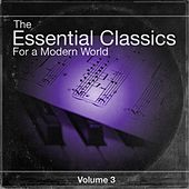 The Essential Classics For a Modern World, Vol. 3 by Various Artists