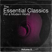 The Essential Classics For a Modern World, Vol.8 by Various Artists