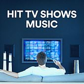 Hit TV Shows Music de Various Artists