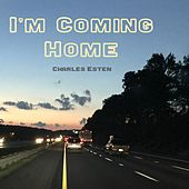 I'm Coming Home by Charles Esten