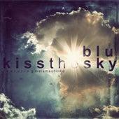 Kiss the Sky (feat. Mela Machinko) by Blu