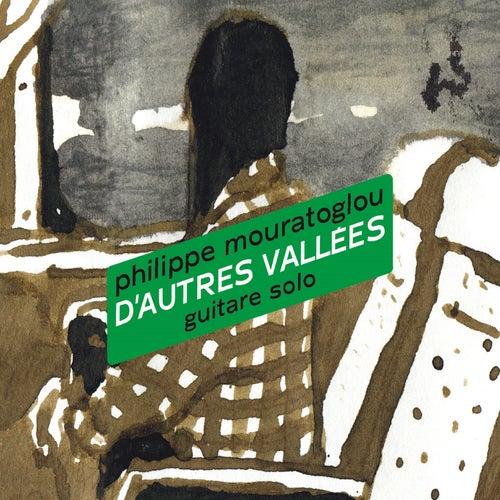 D'autres vallées by Philippe Mouratoglou