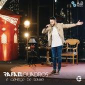 O Começo do Sonho de Rafael Quadros