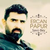 Savcı Bey van Ercan Papur