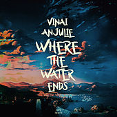 Where the Water Ends von Vinai