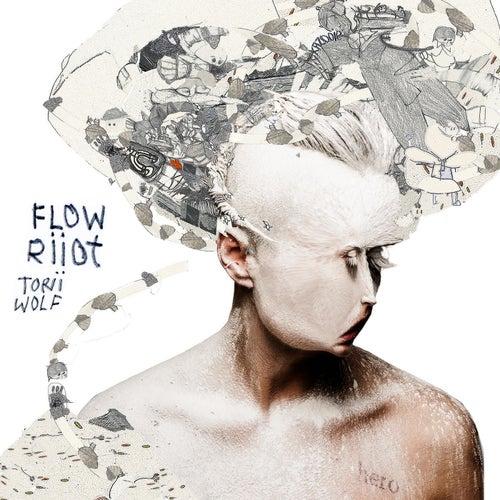 Flow Riiot by Torii Wolf